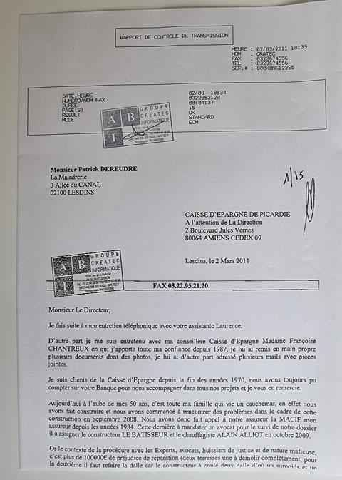 Le 02 Mars 2011 j'adresse un fax de quinze pages à ma banque la CAISSE D'EPARGNE je ne fais figurer pour l'instant que la page N0 1     INACCEPTABLE  BORDERLINE    EXPERTISES JUDICIAIRES ENTRE COPAINS...  www.jenesuispasunchien.fr www.jesuispatrick.fr