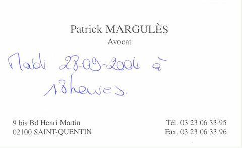 Le Mardi 28 Septembre 2004 ma vie Bascule je suis victime d'un conflit d'intérêts (Une HEURE) avec Maître Patrick MARGULES avocat à Saint-Quentin alors qu'il était l'avocat de mon employeur SI.TCR Mr Philippe REMY www.jesuisvictime.fr www.jesuispatrick.fr