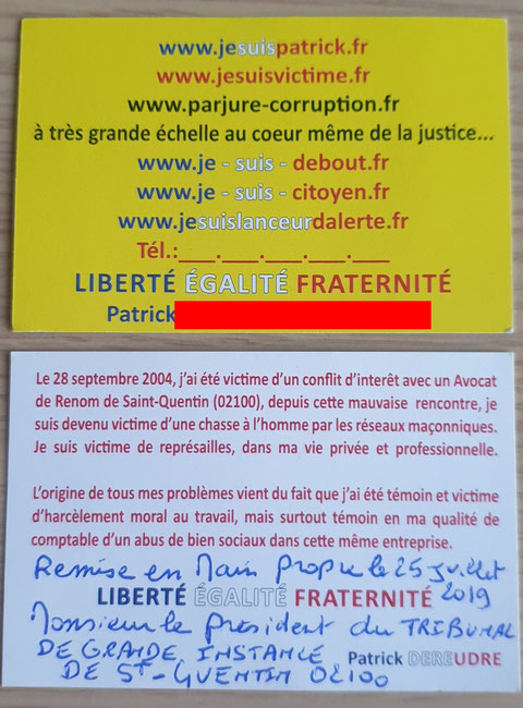 Précision La Présidente du Tribunal de Grande Instance de Saint-Quentin a refusé le 25 Juillet 2019 ma remise en main propre de ma carte de visite, de la copie de mon courrier recommandée du 24 Juillet 2019 et copie du courrier Nicolas BASSELIER. SOS SOS