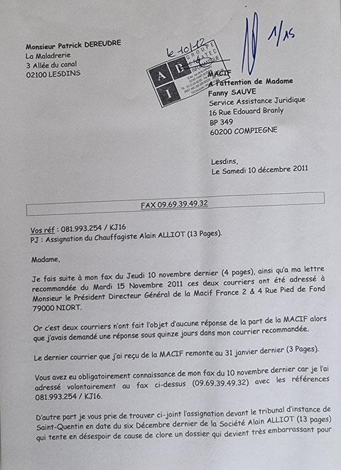 Le 10 Décembre 2011,  j'adresse un fax de 15 pages à ma cie d'Assurances la MACIF. Je ne fais figurer pour l'instant que la première page.     INACCEPTABLE  BORDERLINE    EXPERTISES JUDICIAIRES ENTRE COPAINS... www.jesuisvictime.fr www.jesuispatrick.fr