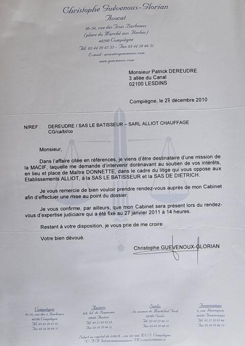 Le 27 décembre 2010 Maître Christophe GUEVENOUX l'avocat de la Direction de la MACIF que cette dernière a mandaté pour m'assister.    UNE BLAGE...    INACCEPTABLE  BORDERLINE    EXPERTISES JUDICIAIRES ENTRE COPAINS...  www.jesuispatrick.fr