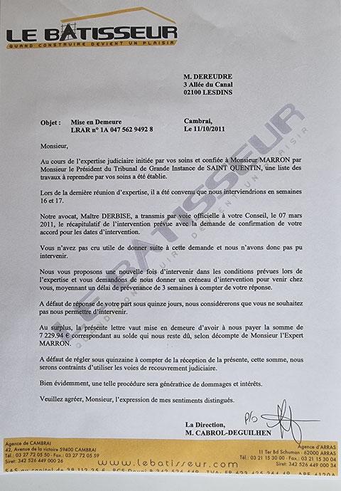 EXPERTISES JUDICIAIRES EN BANDE ORGANISEE, MAFIEUSE, VERREUSE...    Le 11 Octobre 2011 courrier de Monsieur Cyril CABROL le Directeur de mon Constructeur LE BATISSEUR de CAMBRAI    INACCEPTABLE  BORDERLINE    EXPERTISES ENTRE COPAINS. www.jesuispatrick.fr