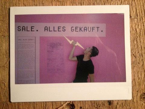 """Workshopausstellung """"Sale. Alles gekauft."""""""