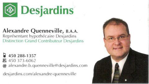 M. Alexandre Quenneville Cell. 450 288-1357 ou cliquez sur sa carte pour lui envoyer un courriel.