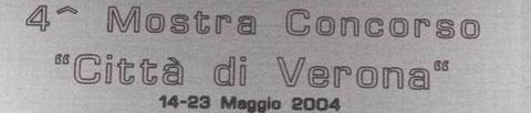 4° Mostra città di Verona 2004