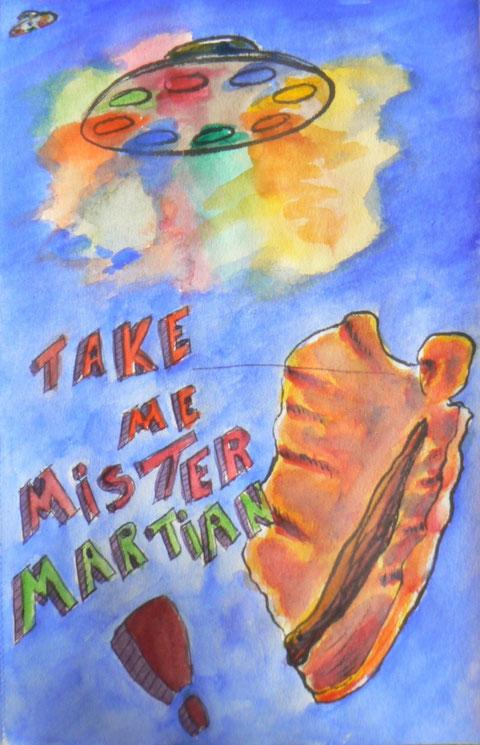Take Me Mister Martian!