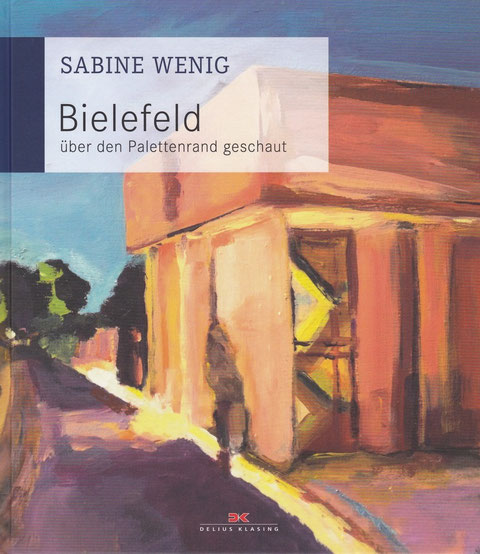 Sabine Wenig: Bielefeld - über den Palettenrand geschaut