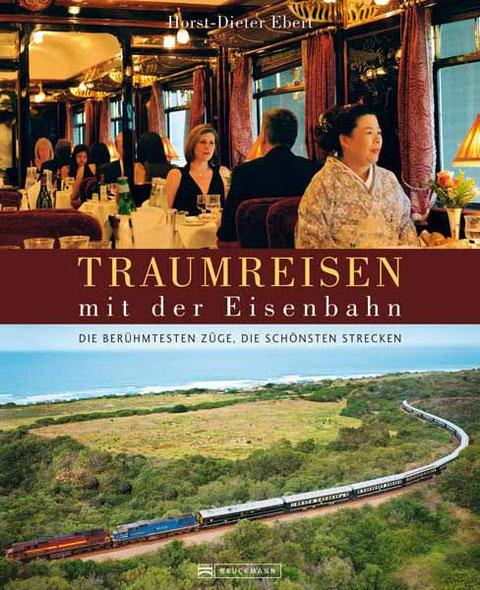 Bildband  > Traumreisen mit der Eisenbahn <  Bruckmann Verlag München