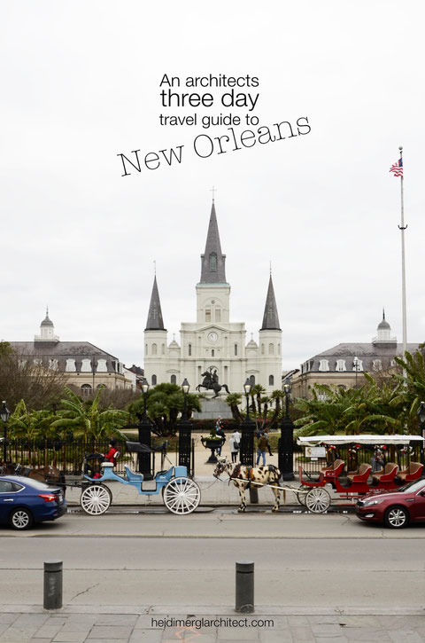 St. Louis Cathedral and Jackson Square Photo by Heidi Mergl Architect