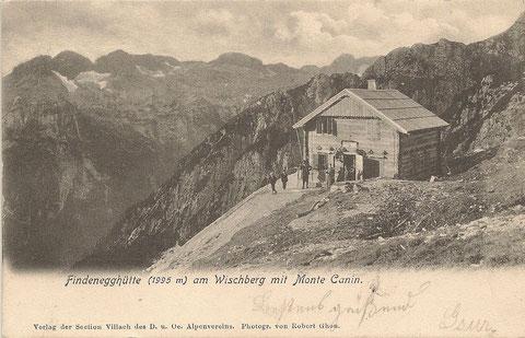 Die vom Villacher Alpenverein 1902 erbaute Findenegghütte auf dem Wischberg um 1910 - das Holz wurde im 1. Weltkrieg zum Stellungsbau verwendet - nach dem Krieg fiel sie an Italien wurde als die bis heute bestehende Corsi-Hütte neu aufgebaut