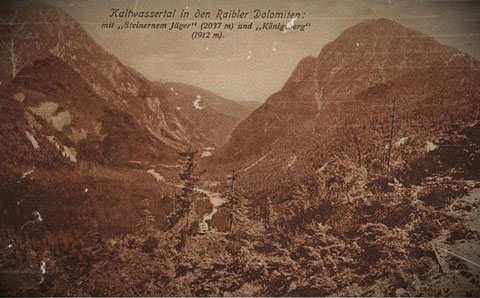 Fast idente Ansicht 100 Jahre früher: Kaltwassertal in den Raibler Dolomiten ca. 1910