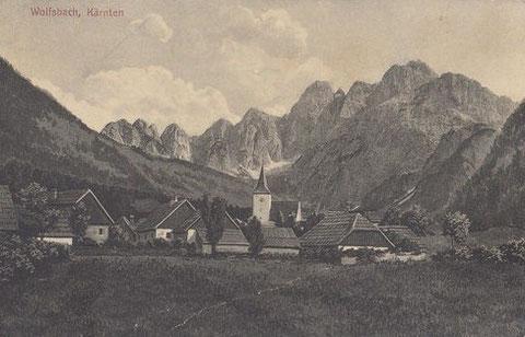 Wolfsbach in Kärnten - die Heimat  Anton Oitzingers, im Jahre 1907