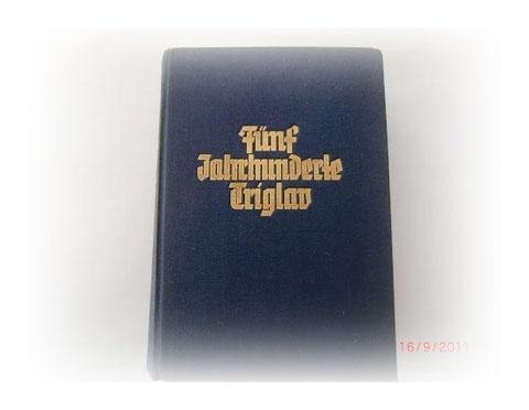 Dr. Julius Kugy - Fünf Jahrhunderte Triglav - erschienen 1937 - massives Werk (378 Seiten)