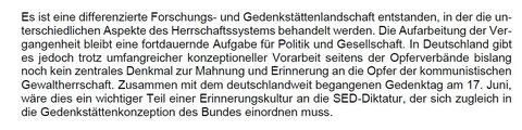 Hier benennt der Bundestag mit dem Fehlen eines Mahnmals für die Opfer des Kommunismus ein Defizit in unserer Gedenkstättenlandschaft.