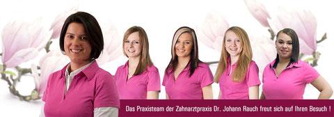 Das Team der Zahnarztpraxis Dr. Johann Rauch in Weiden i.d.OPf.