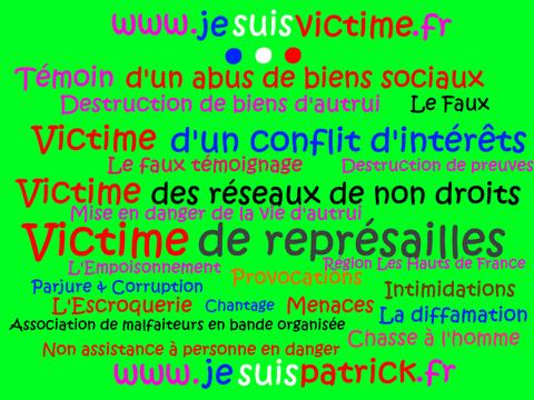 Témoin d'un Abus de Biens Sociaux... Voir mon Site www.jesuisvictime.fr Voir site www.jesuispatrick.com