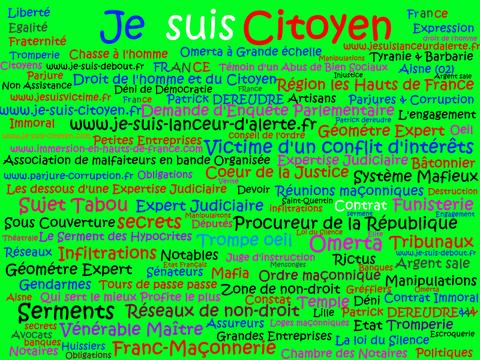 Je suis Citoyen JE SUIS UN LANCEUR D'ARLERTE : voir site www.maisonnonconforme.fr de Patrick DEREUDRE