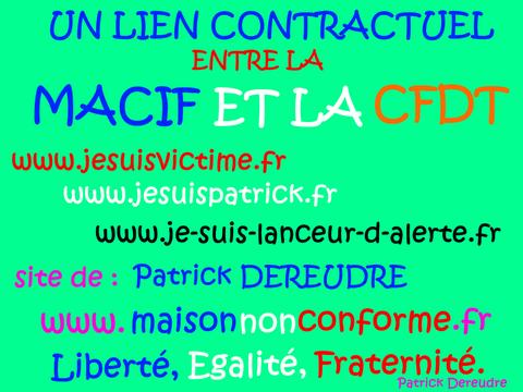 UN LIEN CONTRACTUEL ENTRE LA MACIF ET LA CFDT Site de Patrick DEREUDRE www.maisonnonconforme.fr      LIBERTE EGALITE FRATERNITE