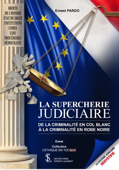 LA SUPERCHERIE JUDICIAIRE  Je vous invite à lire ce livre  pour comprendre  car le 28/09/2004 Je suis Victime d'un Conflit d'intérêt avec un Avocat de Renom de Saint-Quentin (02) Voir site www.maisonnonconforme.fr