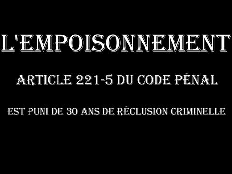 L'EMPOISONNEMENT est puni de 30 ANS de réclusion criminelle  voir site www.maisonnonconforme.fr