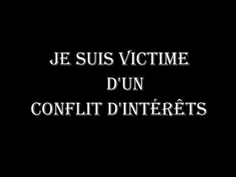 Je suis victime d'un conflit d'intérêts  voir site www.jesuispatrick.fr