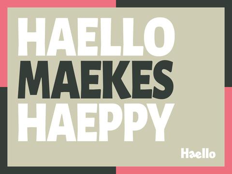 Typografische Grafik mit der Aussage Haello makes happy!