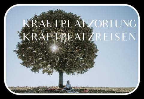 Kraftplatzortung & Kraftplatzreisen