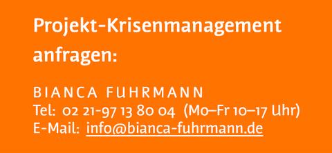 Projektmanagement- und Krisenmanagement-Beratung bei Bianca Fuhrmann anfragen per E-Mail info@bianca-fuhrmann.de oder telefonisch unter 02 21-97 13 80 04