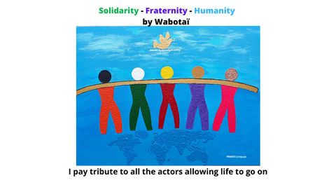 Solidarity - Fraternity - Humanity by Wabotaï 2020