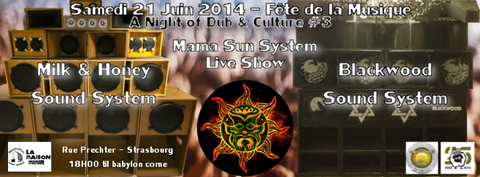 Mama Sun System, blackwood sound system, Mimir, Milk & honey sound system, dub strasbourg