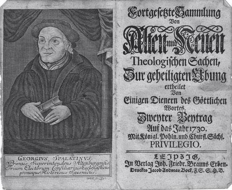 Georg Spalatin - Kupferstich im Buchband Fortgesetzte Sammlung von Alten und Neuen Theologischen Sachen Zur geheiligten Übung ...