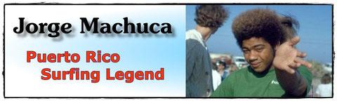 jorge, machuca, puerto rico surfing history