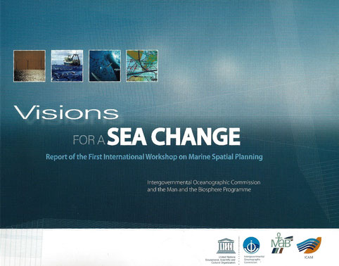 UNESCO/IOC Visions for a Sea Change (Report of the First International Workshop on Marine Spatial Planning), 2007