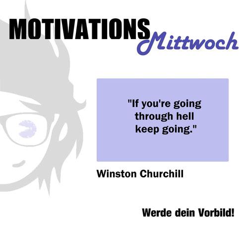 Winston Churchill Hell If you Motivation Inspiration Mittwoch Coach Vorbild Persönlichkeitsentwicklung Ben Menges Personal Trainer