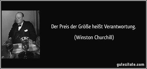 """""""Der Preis der Größe heißt Verantwortung."""" (Winston Churchill)"""