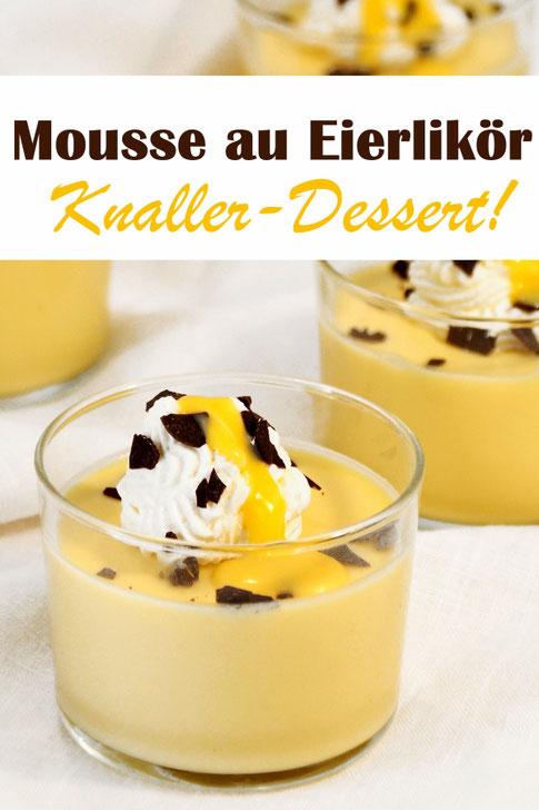 Mousse au Eierlikör - Knaller Dessert für Erwachsene, an Festtagen wie Weihnachten oder Ostern oder wenn man Gäste hat oder einfach nur so, weil man Eierlikör so gerne mag