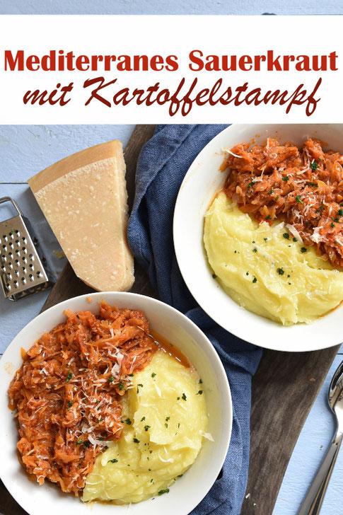 mediterranes Sauerkraut mit Tomaten zu Kartoffelstampf, vegetarisch, vegan möglich, Thermomix, Sauerkraut, das auch Kindern schmeckt, Mittagessen