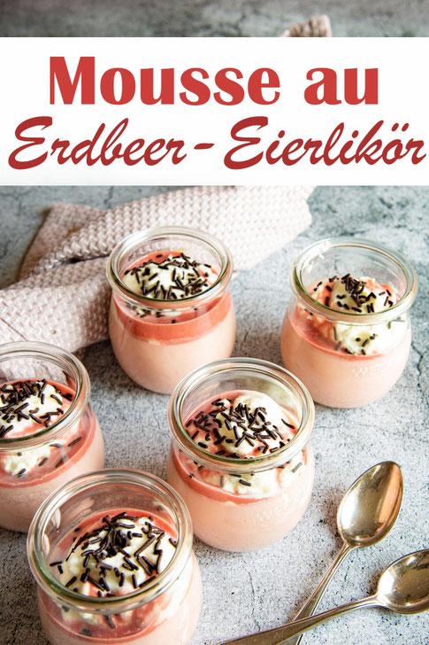 Mousse au Erdbeer-Eierlikör - Knaller Dessert für Erwachsene, an Festtagen wie Weihnachten oder Ostern oder wenn man Gäste hat oder einfach nur so, weil man Erdbeer-Eierlikör so gerne mag