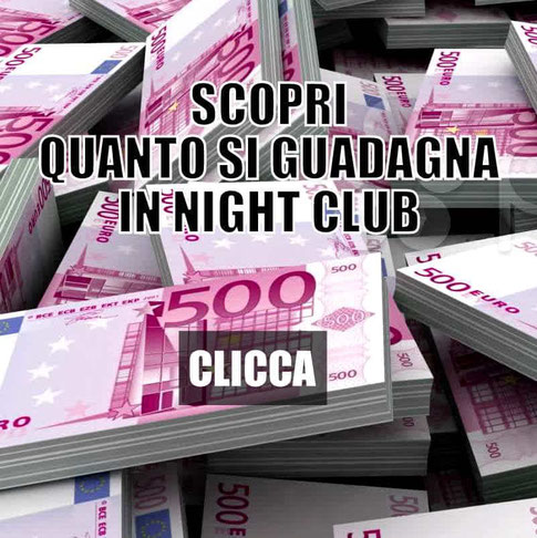 Quanto guadagna una ragazza in night club