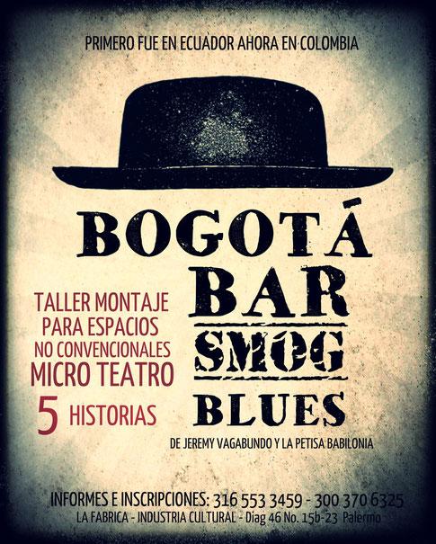 Bogotá Bar Smog Blues: taller montaje para espacios no convencionales (microteatro)