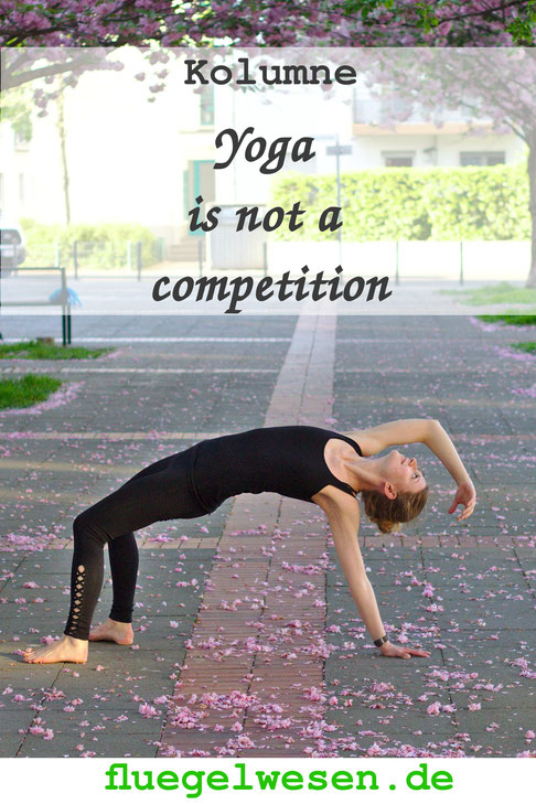 Kolumne: Yoga is not a competition - fluegelwesen.de