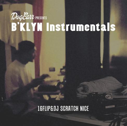 16FLIP & DJ SCRATCH - B'KLYN Instrumentals