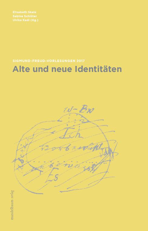 Alte und neue Identitäten. Sigmund-Freud-Vorlesungen 2017
