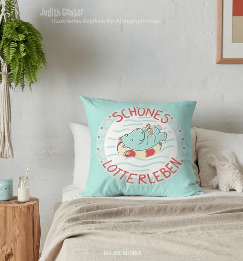 Schönes Lotterleben - kissen mit spruch lustig - Kissen lustige Sprüche – Nilpferd Flusspferd Schwimmreif – Illustration Judith Ganter – bei Redbubble – Globaler Online-Marktplatz für Print-on-Demand-Produkte - Geschenkideen mit Bildern und Sprüchen