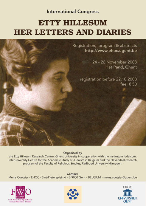 ETTY HILLESUM HER LETTERS AND DIARIES ORGANISED BY THE ETTY HILLESUM RESEARCH CENTRE OF GHENT UNIVERSITY 24-26 NOVEMBER 2008