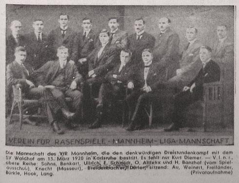 VfR Mannheim - Die Mannschaft, die am 13. März 1920 beim 1-1 n. V. gegen den SV Waldhof auf dem Platz stand; es fehlt nur Kurt Diemer. Beide Vereine hatten die Runde punktgleich beendet und standen sich am 28.03.1920 erneut gegenüber; Waldhof siegte 4-1.