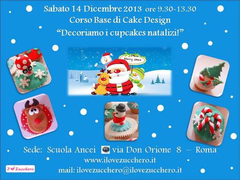 Corsi Cake Design Base Roma : Programma Corso Natale 2013 - Ilovezucchero sito dedicato ...
