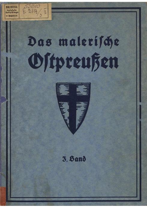 Bildband - Das malerische Ostpreußen -3- Wie ein Gang durchs Heimatmuseum. U.a. mit Bildern aus Ostpreußischen Kirchen