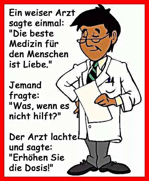 Ein weiser Arzt sagte einmal: