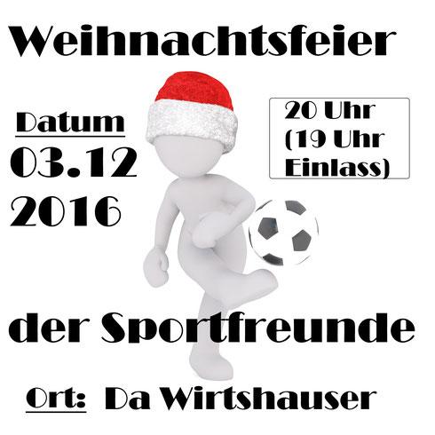 Terminankündigung an alle Mitglieder: Weihnachtsfeier der Sportfreunde Pasing 03 am 03.12.2016 im Da Wirtshauser